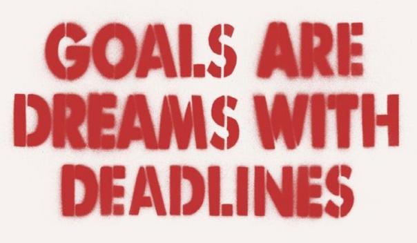 goalsaredreamswithdeadlines.jpg